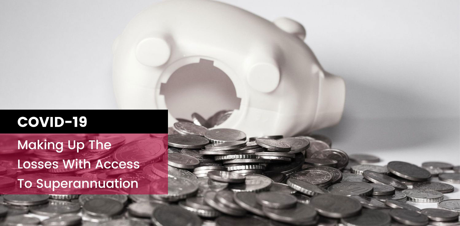Making Up The Losses With Access To Superannuation